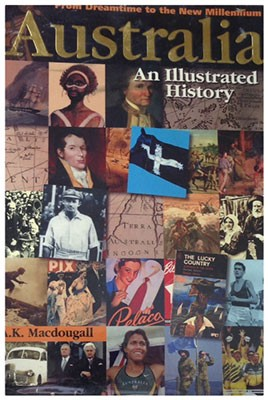 Australia An Illustrated History by A.K. Macdougall